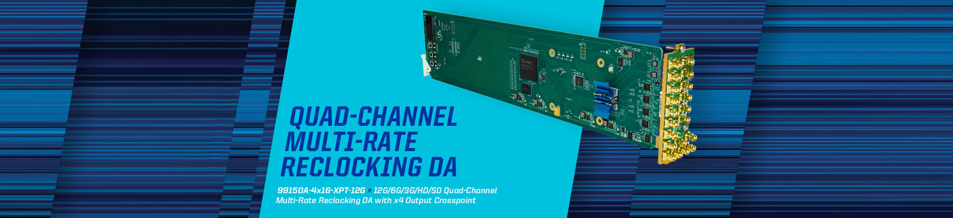9915DA – Quad-Channel Multi-Rate Reclocking DA